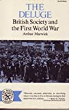 Deluge : British Society and the First World War, Marwick, Arthur, 0393005232