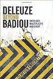Deleuze Beyond Badiou : Ontology, Multiplicity, and Event, Burd-Sharps, Sarah and Borges Martins, Eduardo, 0231162685