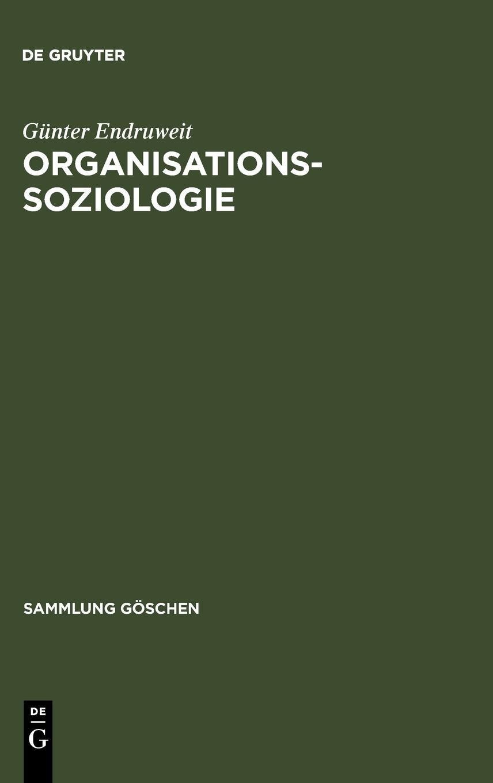 Organisationssoziologie (Sammlung Göschen, Band 2106)