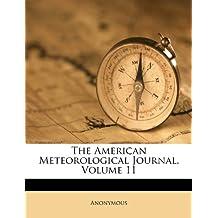 The American Meteorological Journal, Volume 11