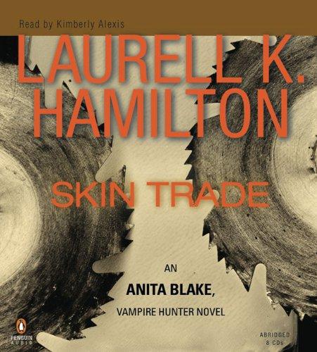 Skin Trade (Anita Blake, Vampire Hunter, Book 17) by Penguin Audio