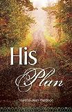 His Plan, Viaretta Jean Hardison, 1598863541