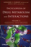 Encyclopedia of Drug Metabolism and Interactions Vol. 3 : Pharmaceutical Science Applications, Lyubimov, Alexander, 1118179927