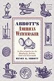 Abbott's American Watchmaker, Henry G. Abbott, 1616085320