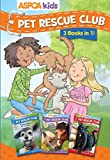 ASPCA kids: Pet Rescue Club Collection: Books 1- 3