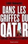 Dans les griffes du Qatar. Chantage, mensonges et trahisons par Belounis