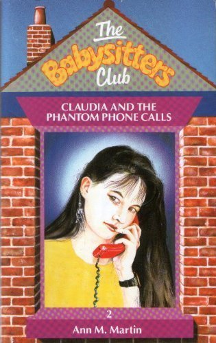 Baby Sitters Club #02: Claudia and the Phantom Phone Calls )