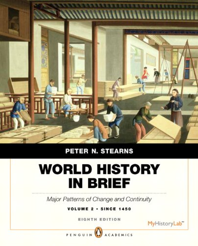 World History in Brief: Major Patterns of Change and Continuity, since 1450, Volume 2, Penguin Academic Edition (8th Edi