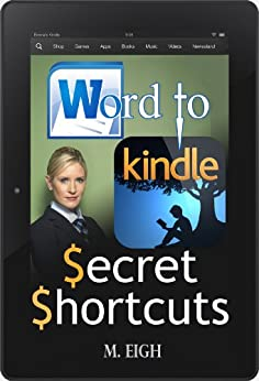 Word to Kindle: Secret Shortcuts by [Eigh, M.]