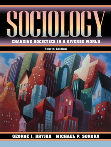Sociology: Changing Societies in a Diverse World (with Global Societies) (4th Edition)