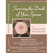 Surviving the Death Of Your Spouse: A Step-By-Step Workbook