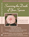 Surviving the Death of Your Spouse: A Step-By-Step Workbook (New Harbinger Self-Help Workbook)