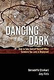 Dancing in the Dark, Bernadette Stankard and Amy Viets, 1936290707