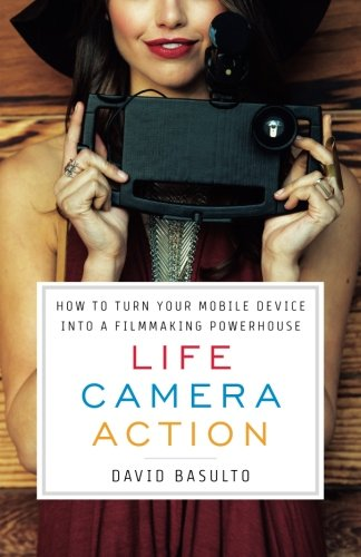 Life. Camera. Action.: How to Turn Your
