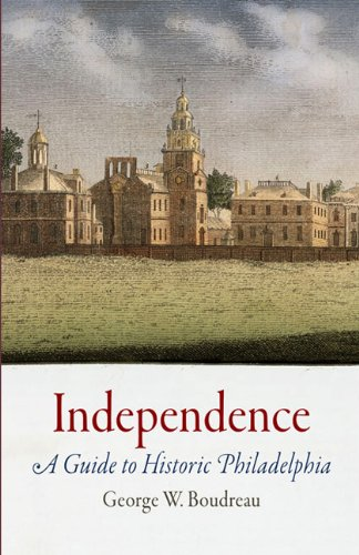Independence: A Guide to Historic Philadelphia