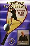 Advanced Racquetball Secrets of the Pros!