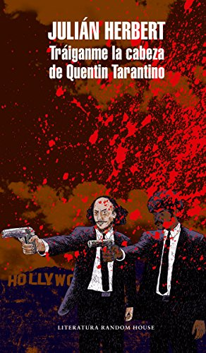 Traiganme la cabeza de Quentin Tarantino / Bring Me Quentin Tarantino's Head (Spanish Edition) [Julian Herbert] (Tapa Blanda)