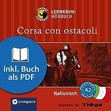 Corsa con ostacoli (Compact Lernkrimi Hörbuch): Italienisch Niveau A2 - inkl. Begleitbuch als PDF Hörbuch von Myriam Caminiti Gesprochen von: Franca Greco