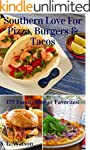 Southern Love For Pizza, Burgers & Ta...