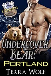 Undercover Bear Portland: Logan (Secret Baby Paranormal Bear Shifter Romance)
