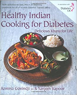 Healthy indian cooking for diabetes delicious khana for life healthy indian cooking for diabetes delicious khana for life azmina sanjeev kapoor govindji 9781856267892 amazon books forumfinder Gallery