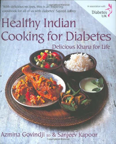 Healthy indian cooking for diabetes delicious khana for life healthy indian cooking for diabetes delicious khana for life azmina sanjeev kapoor govindji 9781856267892 amazon books forumfinder Images