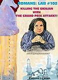 Roman's Lab vol 102 Killing The Sicilian with The Grand Prix Attack!!