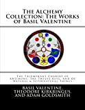The Alchemy Collection: the Works of Basil Valentine, Basil Valentine, 1448632331