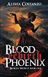 Blood Phoenix, Alisha Costanzo, 1493741667