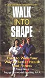 img - for Walk Into Shape: How to Walk Your Way to Better Health and Fitness by Peggy Norwood Keating (1997-04-05) book / textbook / text book