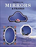 Patterns for Mirrors and Frames, Randy A. Wardell, 0919985157