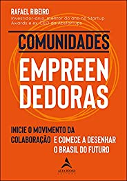 Comunidades Empreendedoras: Inicie o Movimento da Colaboração e Comece a Desenhar o Brasil do Futuro