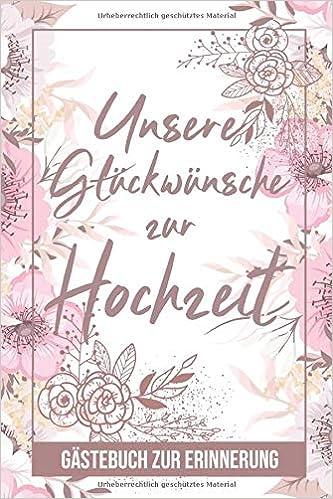 Unsere Glückwünsche Zur Hochzeit Gästebuch Zur Erinnerung