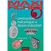 Maxi-fiches de construction mécanique et de dessin industriel : En 44 fiches (Maxi fiches) (French Edition)