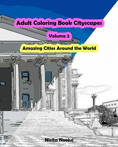 Adult Coloring Book Cityscapes Volume 2: Amazing Cities Around the World