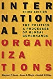 img - for International Organizations: The Politics and Processes of Global Governance by Margaret P. Karns (2009-11-30) book / textbook / text book