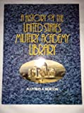 A History of the United States Military Academy Library, Aloysius A. Norton, 0895293528