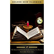 50 Masterpieces you have to read before you die Vol: 1 [newly updated] (Golden Deer Classics) (English Edition)