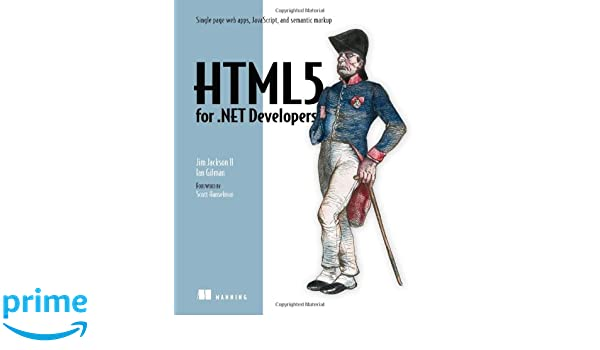 HTML5 for .NET Developers: Amazon.es: Jim Jackson, Ian Gilman: Libros en idiomas extranjeros