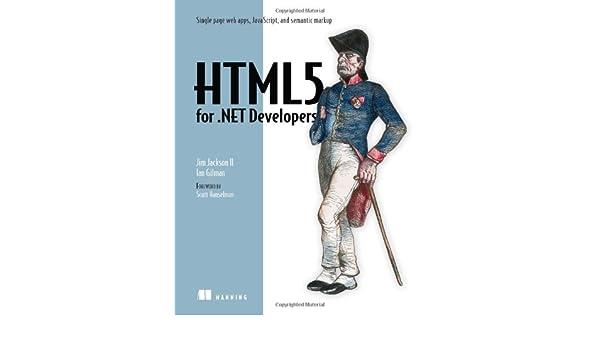 HTML5 for .NET Developers: Amazon.es: Jim Jackson, Ian Gilman: Libros en idiomas extranjeros