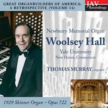 Great Organ Builders of America: A Retrospective (Volume 14): Newberry Memorial Pipe Organ, Woolsey Hall, Yale University, New Haven, Connecticut
