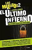 img - for El  ltimo infierno. M s historias negras desde Puente Grande/ The Last Hell: Mor e Dark Tales From Puente Grande (Los malditos) (Spanish Edition) book / textbook / text book