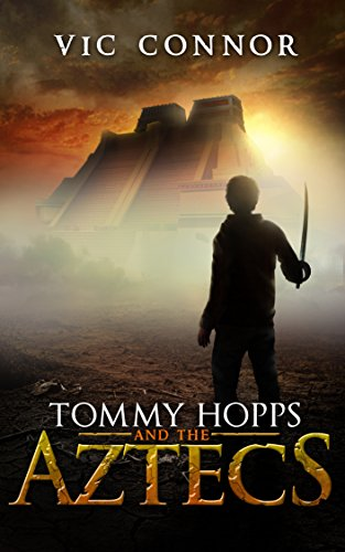 Tommy Hopps and the Aztecs by Vic Connor