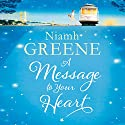 A Message to Your Heart Audiobook by Niamh Greene Narrated by Caroline Lennon