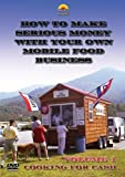 How to Make Serious Money with Your Own Mobile Food Business (Book & 2 Dvd Set): The BBQ Concession