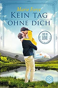 Kein Tag ohne dich (Lost in Love. Die Green-Mountain-Serie 2) (German Edition) by [Force, Marie]