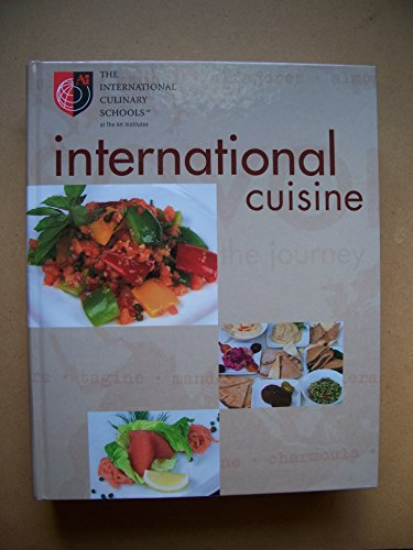 International Cuisine (The International Culinary Schools at The Art Institute)