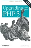 Upgrading to PHP 5, Adam Trachtenberg, 0596006365