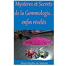 Mysteres et Secrets de la Gemmologie... enfin reveles (French Edition)