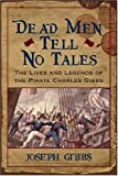 Dead Men Tell No Tales, Joseph Gibbs, 1570036934